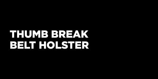 THUMB BREAK BELT HOLSTER